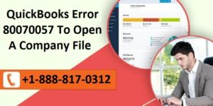 QuickBooks Error 80070057 To Open A Company File