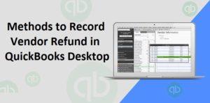 Record Vendor Refund in QuickBooks Desktop