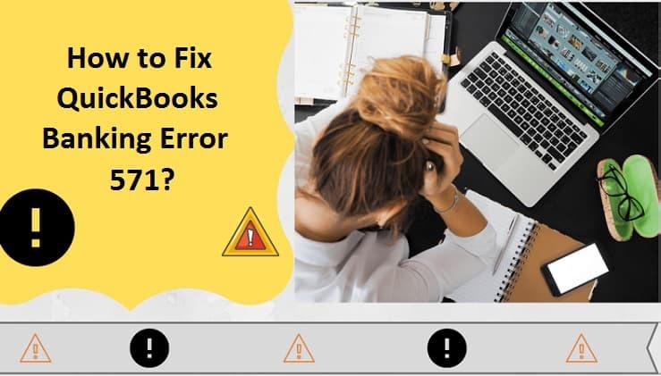 QuickBooks Banking Error 571